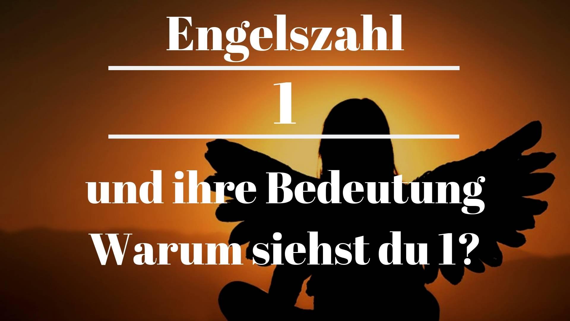 Engelszahl 1 und ihre Bedeutung – Warum siehst du die Nummer 1?
