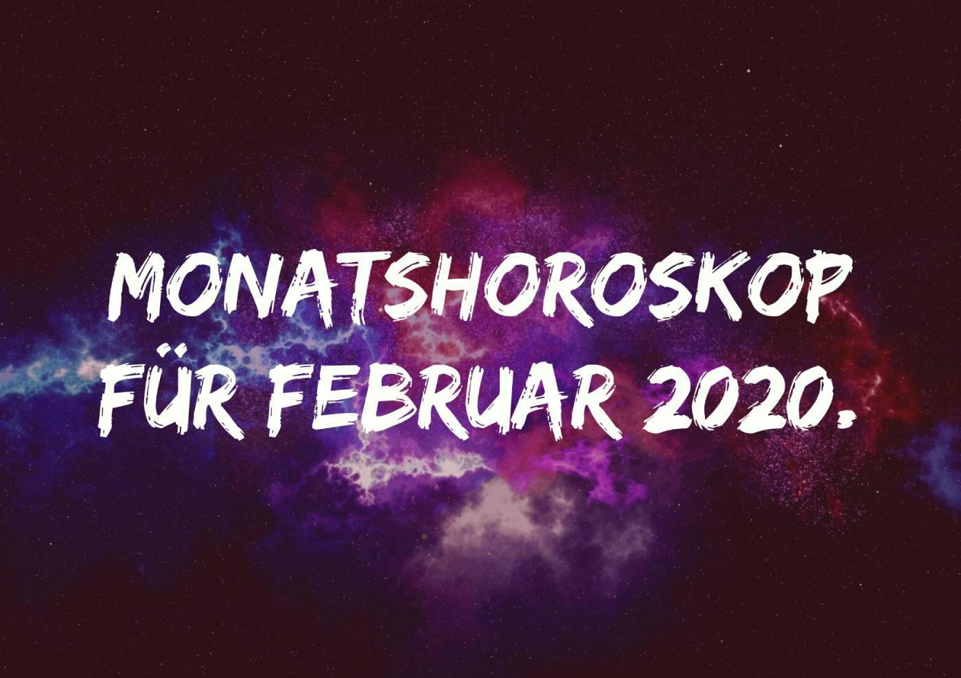 Monatshoroskop für Februar 2020.