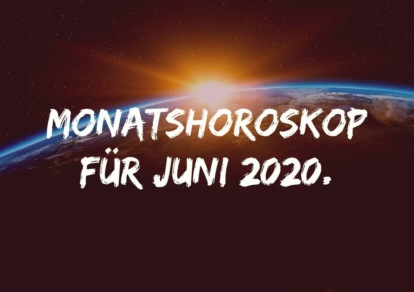 Monatshoroskop für Juni 2020.