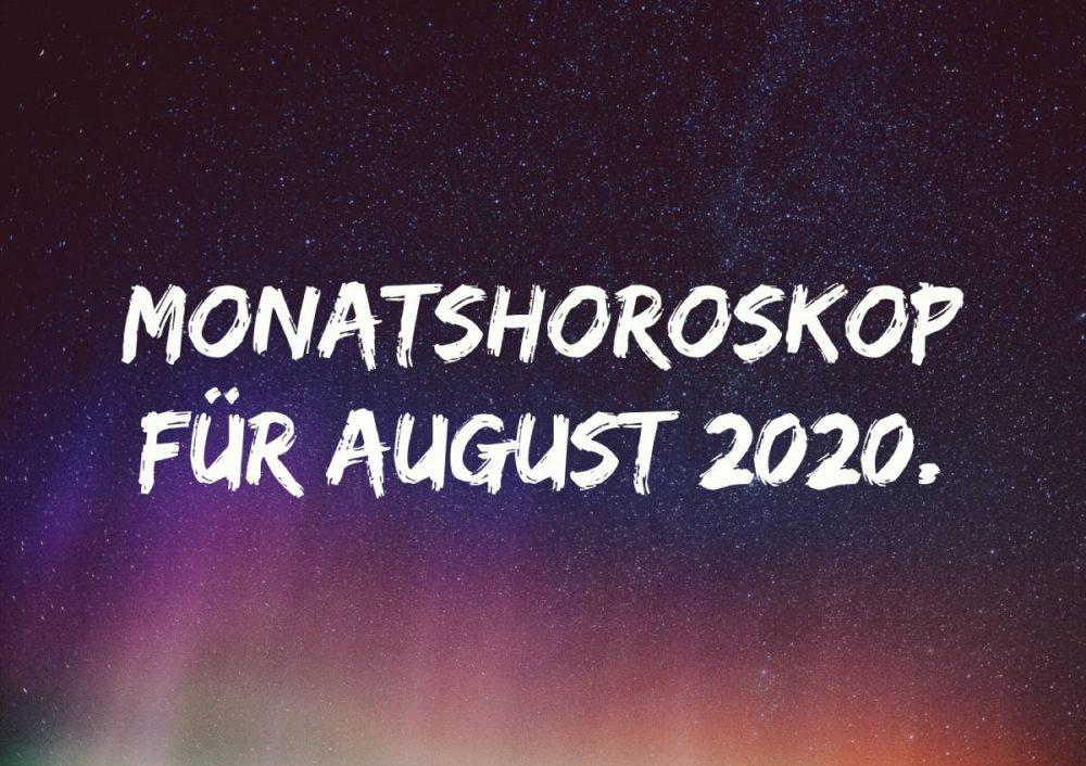 Monatshoroskop für August 2020.