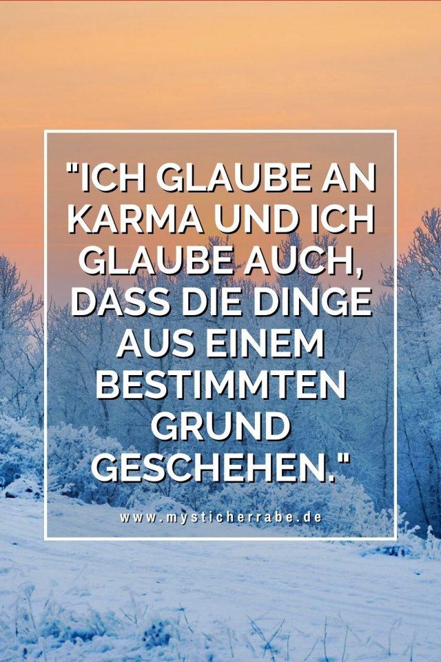 """""""Ich glaube an Karma und ich glaube auch, dass die Dinge aus einem bestimmten Grund geschehen."""""""