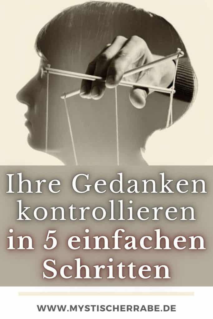 Wie Sie Ihre Gedanken kontrollieren können - Mit 5