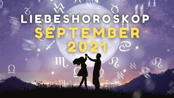 Liebeshoroskop für September 2021.